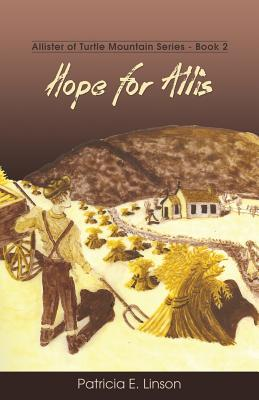 Hope for Allis: Allister of Turtle Mountain Series Cover Image