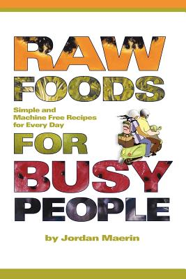 Raw Foods for Busy People Cover