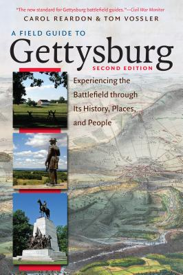 A Field Guide to Gettysburg, Second Edition: Experiencing the Battlefield Through Its History, Places, and People Cover Image