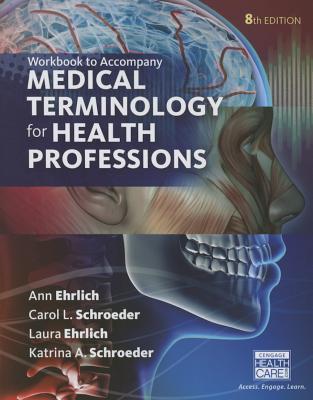 Student Workbook for Ehrlich/Schroeder/Ehrlich/Schroeder's Medical Terminology for Health Professions, 8th Cover Image