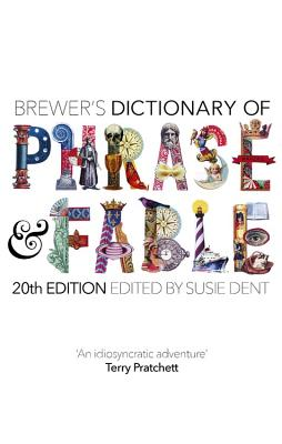 Brewer's Dictionary of Phrase and Fable (20th edition) Cover Image