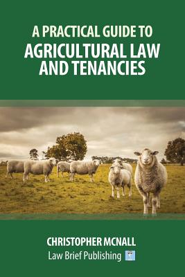 A Practical Guide to Agricultural Law and Tenancies Cover Image