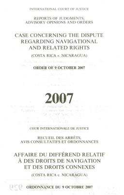 International Court of Justice Reports of Judgments, Advisory Opinions and Orders: Dispute Regarding Navigational and Related Rights (Costa Rica V. Ni (Icj Reports of Judgments Advisory Opinions & Order) Cover Image