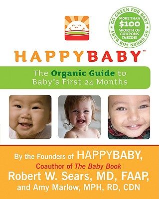 Happybaby: The Organic Guide to Baby's First 24 Months Cover Image