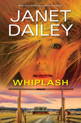Whiplash: An Exciting & Thrilling Novel of Western Romantic Suspense (The Champions #2) Cover Image