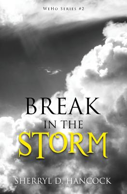 Break in the Storm (Weho #2) Cover Image