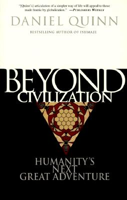 Beyond Civilization: Humanity's Next Great Adventure Cover Image