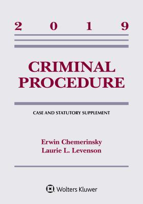 Criminal Procedure: 2019 Case and Statutory Supplement (Supplements) Cover Image