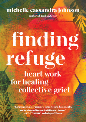 Finding Refuge: Heart Work for Healing Collective Grief cover