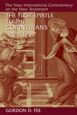 The First Epistle to the Corinthians, Revised Edition (New International Commentary on the New Testament) Cover Image