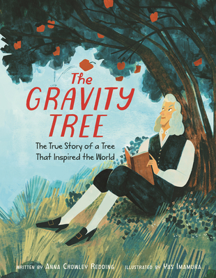 The Gravity Tree: The True Story of a Tree That Inspired the World Cover Image