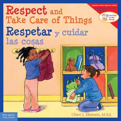 Respect and Take Care of Things / Respetar y cuidar las cosas (Learning to Get Along®) Cover Image