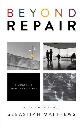 Beyond Repair: Living in a Fractured State Cover Image