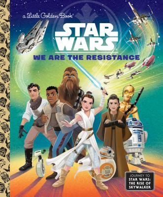 We Are the Resistance (Star Wars) (Little Golden Book) Cover Image