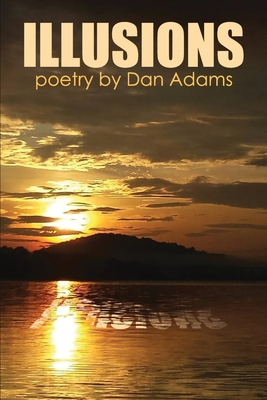 Illusions: a collection of poetry and prose Cover Image