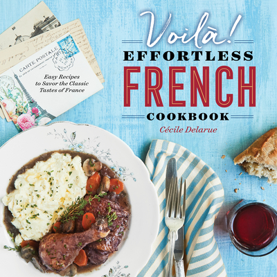 Voilà!: The Effortless French Cookbook: Easy Recipes to Savor the Classic Tastes of France cover