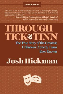 Through Tick & Tinn: The True Story Of The Greatest Unknown Comedy Team Ever Known Cover Image
