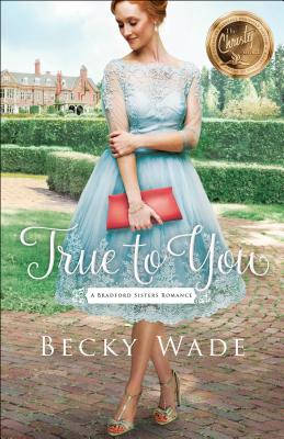 Cover for True to You (Bradford Sisters Romance)