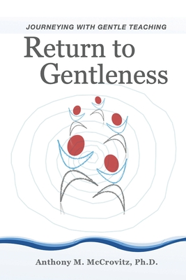Return to Gentleness: Journeying With Gentle Teaching Cover Image