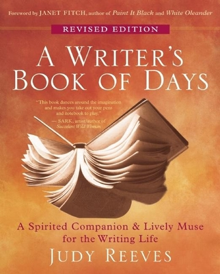 A Writer's Book of Days: A Spirited Companion & Lively Muse for the Writing Life Cover Image