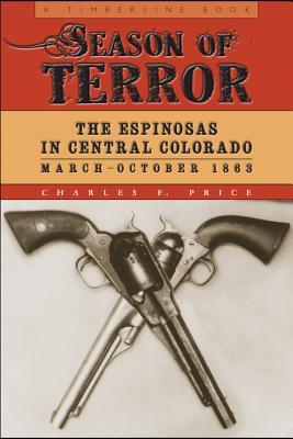 Season of Terror: The Espinosas in Central Colorado, March-October 1863 Cover Image