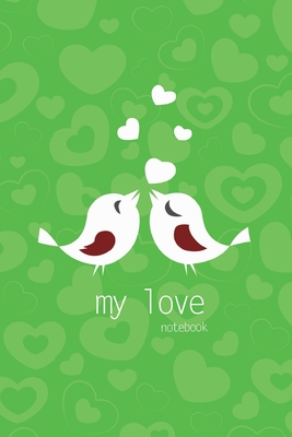 My Love Notebook, Blank Write-in Journal, Dotted Lines, Wide Ruled, Medium (A5) 6 x 9 In (Green) Cover Image