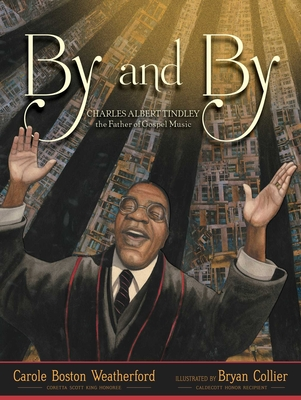 By and By: Charles Albert Tindley, the Father of Gospel Music Cover Image