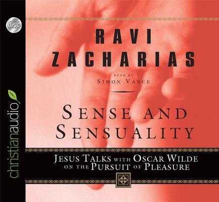 Sense and Sensuality: Jesus Talks with Oscar Wilde on the Pursuit of Pleasure Cover Image