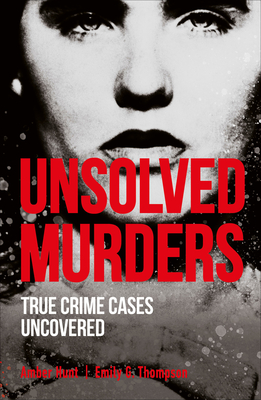 Unsolved Murders: True Crime Cases Uncovered Cover Image