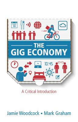 The Gig Economy: A Critical Introduction Cover Image