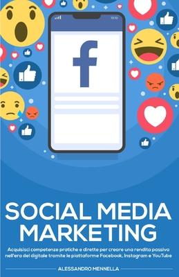 Social Media Marketing: Acquisisci competenze pratiche e dirette per creare una rendita passiva nell'era del digitale tramite le piattaforme F Cover Image