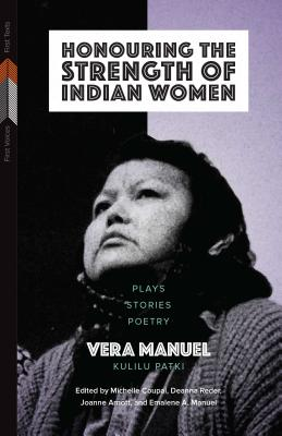 Honouring the Strength of Indian Women: Plays, Stories, Poetry (First Voices #5) Cover Image