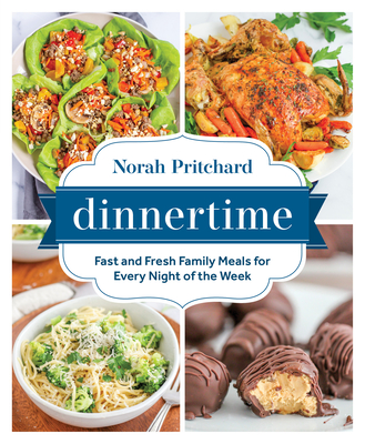Dinnertime: Fast and Fresh Family Meals for Every Night of the Week Cover Image