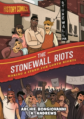 History Comics: The Stonewall Riots: Making a Stand for LGBTQ Rights Cover Image