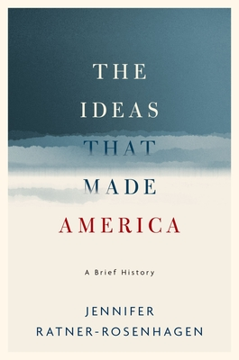 The Ideas That Made America: A Brief History Cover Image