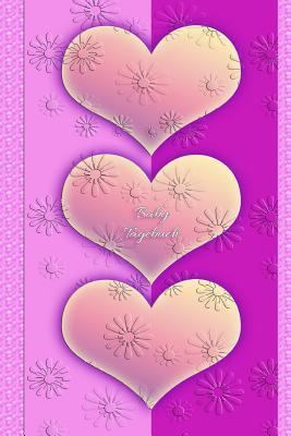 Baby Tagebuch: Mädchen Frauen Einschreibbuch Terminplaner Jahrbuch Achtsamkeit Fürsorge Partnerschaft Freundschaft Schwangerschaft Em Cover Image