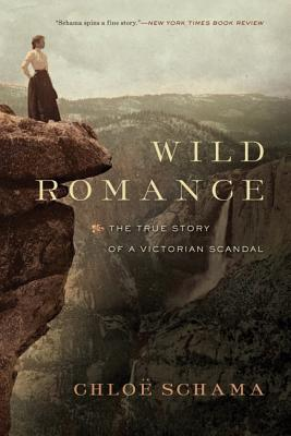 Wild Romance: A Victorian Story of a Marriage, a Trial, and a Self-Made Woman Cover Image