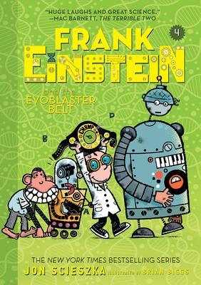 Frank Einstein and the EvoBlaster Belt (Frank Einstein series #4): Book Four Cover Image