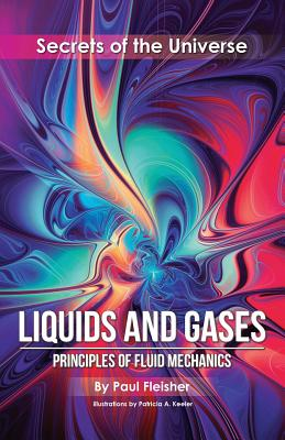 Liquids and Gases: Principles of Fluid Mechanics (Secrets of the Universe #1) Cover Image
