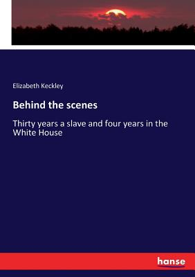 Behind the scenes: Thirty years a slave and four years in the White House Cover Image