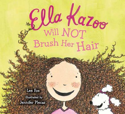 Ella Kazoo Will Not Brush Her Hair Cover