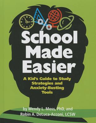 School Made Easier: A Kid's Guide to Study Strategies and Anxiety-Busting Tools Cover Image