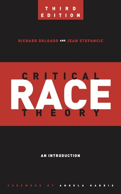 Critical Race Theory (Third Edition): An Introduction (Critical America #20) Cover Image