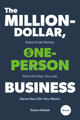 The Million-Dollar, One-Person Business, Revised: Make Great Money. Work the Way You Like. Have the Life You Want. Cover Image