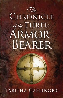 The Chronicle of the Three: Armor-Bearer Cover Image