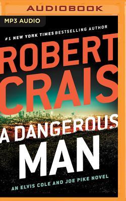 A Dangerous Man (Elvis Cole and Joe Pike Novel #18) Cover Image