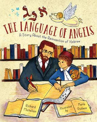 The Language of Angels: A Story About the Reinvention of Hebrew Cover Image