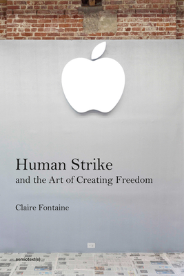 Human Strike and the Art of Creating Freedom (Semiotext(e) / Foreign Agents) Cover Image