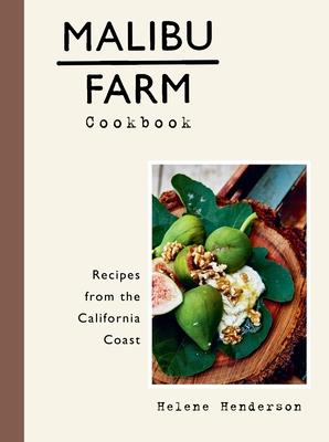 Malibu Farm Cookbook: Recipes from the California Coast Cover Image
