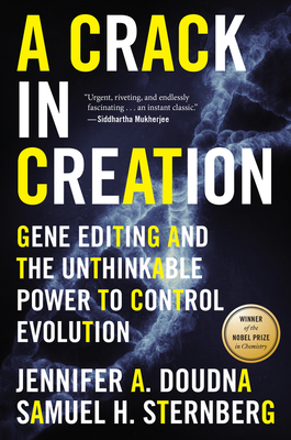 A Crack in Creation: Gene Editing and the Unthinkable Power to Control Evolution Cover Image